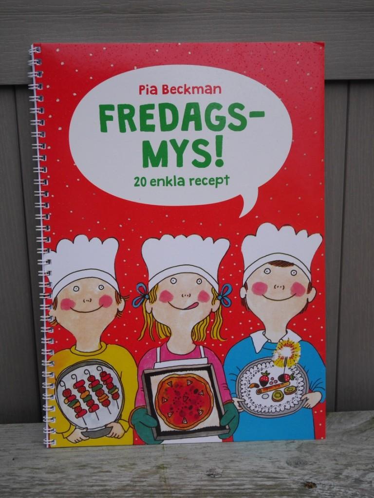 Fredagsmys! - 20 enkla recept av Pia Beckman