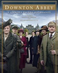 downton_abbey_a_journey_to_the_highlands